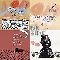 Side By Side - Partitas and Folk Music by J.S. Bach / Kreeta-Marka Kentala