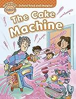 Oxford Read and Imagine: Beginner: The Cake Machine