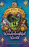 Ever After High: A Wonderlandiful World: Book 3