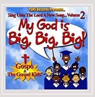 Vol. 2-My God Is Big Big Big!-Sing Unto the Lord a