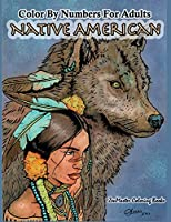 Color by Numbers Adult Coloring Book Native American: Native American Indian Color by Numbers Coloring Book for Adults for Stress Relief and Relaxation