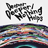 Deeper Deeper/Nothing Helps 画像
