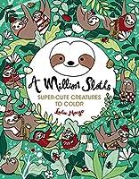 A Million Sloths (Million Creatures to Color)