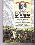 Robert E. Lee and the Rise of the South (History of the Civil War Series)