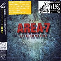 Say It to My Face by Area 7 (2002-07-03)
