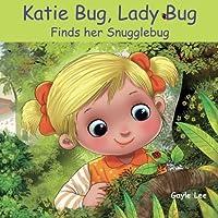 Katie Bug, Lady Bug: Finds Her Snugglebug