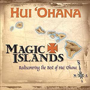Magic Islands Rediscovering the Best of Hui Ohana