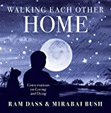 Walking Each Other Home: Conversations on Loving and Dying 画像