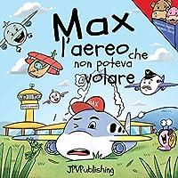Max l'aereo che non poteva volare