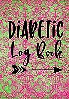 Diabetic Log Book: Diabetic Notebook