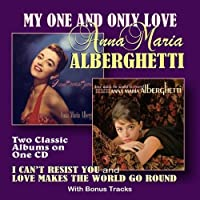 My One And Only Love - Two Classic Albums On One CD by Anna Maria Alberghetti (2013-04-22)