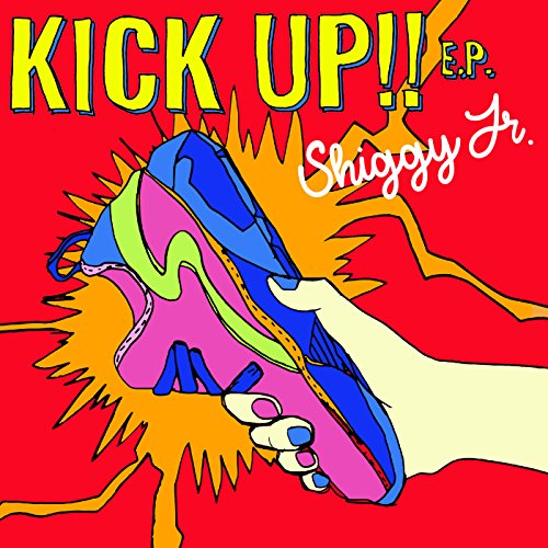 Shiggy Jr. – KICK UP!! E.P. [FLAC + MP3 320 / WEB] [2018.05.23]