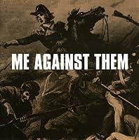 Me Against Them
