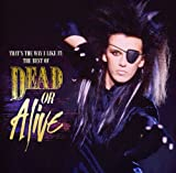 That's The Way I Like It: The Best Of Dead Or Alive 画像