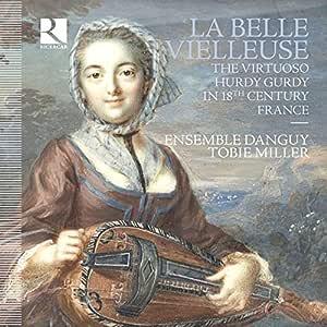 La Belle Vielleuse: The Virtuoso Hurdy Gurdy In 18th Century France