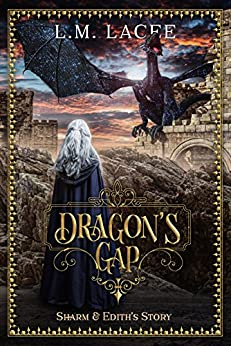 DRAGON'S GAP: (Book 2) A Fantasy Paranormal Romance Series: Sharm & Edith's Story (DRAGON'S GAP SERIES) by [Lacee, L. M.]
