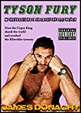 Tyson Fury: Worst Bastard in the History of Forever: How the Gypsy King shook the world and crushed the Klitschko tyranny (English Edition)