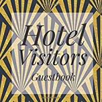 Hotel Visitors: Navy Blue Gold Art Deco Guest Signing Book - Address Contact Message Log Tracker Recorder Address Lines - Lake Country Vacation House Registry - Cabin Welcome Guesthouse Lodge Holiday Beach Home - Feedback Comments Ledger Business Record