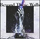 Beyond These Walls(在庫あり。)