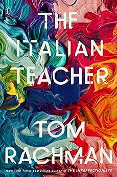 The Italian Teacher by [Rachman, Tom]