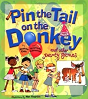Pin the Tail on the Donkey: And Other Party Games