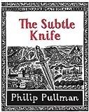 The Subtle Knife (His Dark Materials)