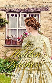 The Hidden Duchess (Revolution & Regency Book 1) by [Verity, Bree]