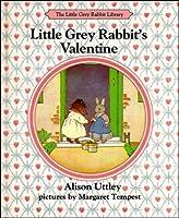 Little Grey Rabbit's Valentine (The Little Grey Rabbit library)
