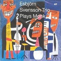 Est Plays Monk by ESBJORN TRIO SVENSSON (2008-12-09)