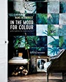 In the Mood for Colour: Perfect palettes for creative interiors by Hans Blomquist(2016-11-15) 画像
