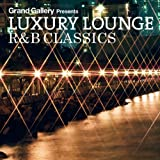 LUXURY LOUNGE R&B CLASSICS 画像