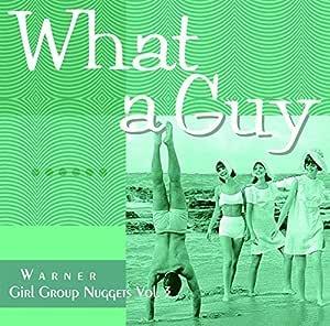 ホワット・ア・ガイ~ワーナー・ガール・グループ・ナゲッツ Vol.3