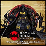ニンジャバットマン オリジナル・サウンドトラック:Batman Ninja (Original Motion Picture Soundtrack)/菅野祐悟