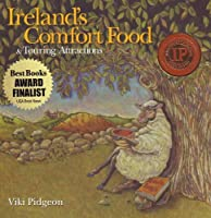 Ireland's Comfort Food: & Touring Attractions