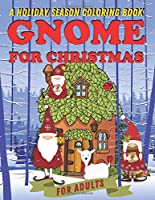Gnome for Christmas: A Holiday Season Coloring Book for Adults