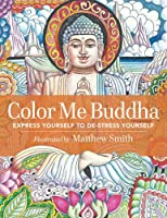 Color Me Buddha: Express Yourself to de-Stress Yourself
