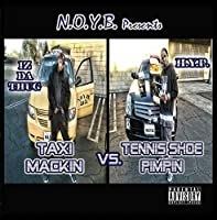 Taxi Mackin Vs Tennis Shoe Pimpin