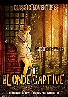 The Blonde Captive: Classic Adventure Movie [並行輸入品]