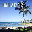 HAWAIIAN CAFÉ 2