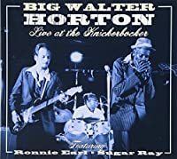 Live At the Knickerbocker by Big Walter Horton (2014-02-18)