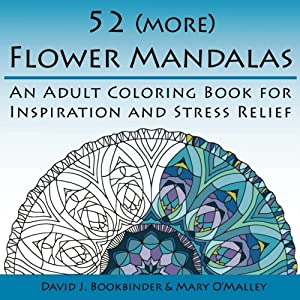 52 (More) Flower Mandalas: An Adult Coloring Book for Inspiration and Stress Relief