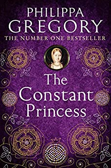 The Constant Princess by [Gregory, Philippa]
