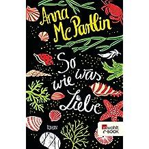 So was wie Liebe (German Edition)