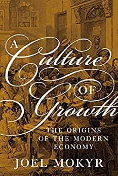 [Mokyr, Joel]のA Culture of Growth: The Origins of the Modern Economy (Graz Schumpeter Lectures)
