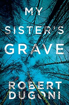My Sister's Grave (Tracy Crosswhite Book 1) by [Dugoni, Robert]