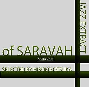 JAZZ EXTRACT OF SARAVAH~SELECTED BY HIROKO OTSUKA