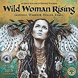 Wild Woman Rising 2019 Calendar: Goddess. Warrior. Healer. Rebel.