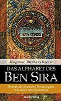 Das Alphabet des Ben Sira: Hebraeisch-deutsche Textausgabe mit einer Interpretation