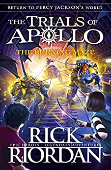 The Burning Maze (The Trials of Apollo Book 3) by [Riordan, Rick]