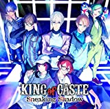 KING of CASTE 〜Sneaking Shadow〜
